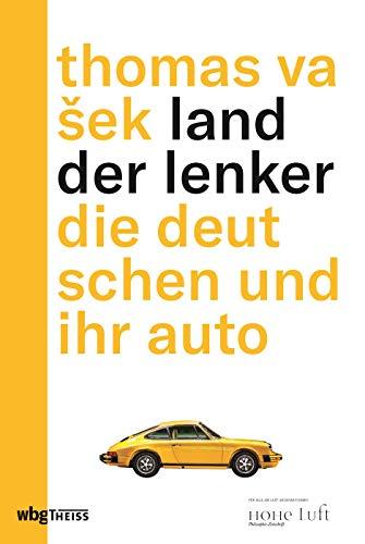 Land der Lenker: Die Deutschen und ihr Auto
