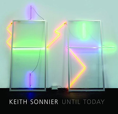 Keith Sonnier: Until Today