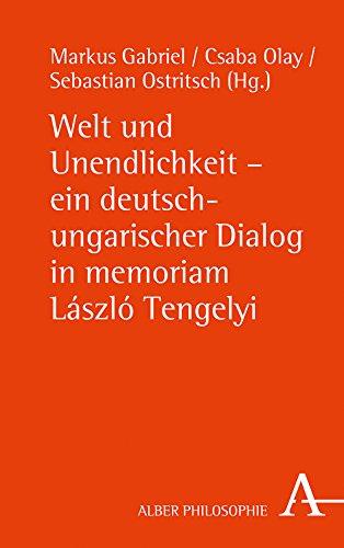 welt-und-unendlichkeit-ein-deutsch-ungarischer-dialog-in-memoriam-laszlo-tengelyi