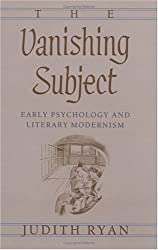 The Vanishing Subject: Early Psychology and Literary Modernism by Judith Ryan (1991-10-08)