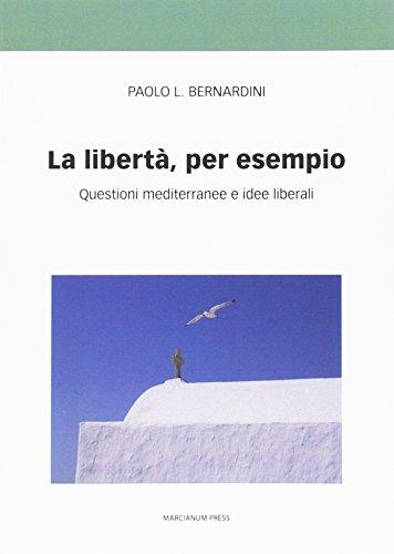 La libert per esempio. Questioni mediterranee e idee liberali