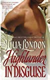 [Highlander in Disguise] (By: Julia London) [published: April, 2005]