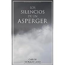 Los Silencios de un Asperger: Nueva edición revisada.
