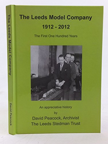The Leeds Model Company 1912-2012: The First One Hundred Years par  David K. Peacock