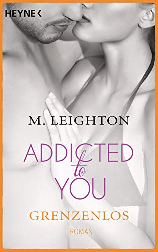 Buchseite und Rezensionen zu 'Grenzenlos: Addicted to you 4 - Roman' von M. Leighton