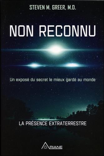 Non reconnu - Exposé du secret le mieux gardé au monde - La présence extraterrestre