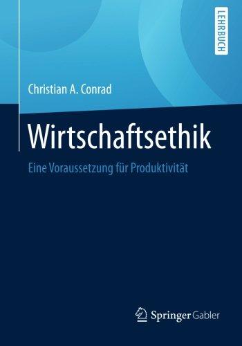 Wirtschaftsethik: Eine Voraussetzung für Produktivität