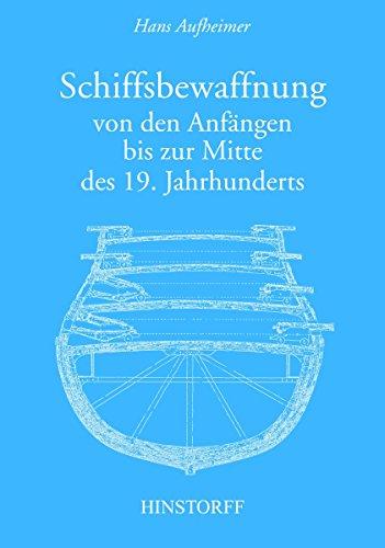 Download Schiffsbewaffnung von den Anfängen bis zur Mitte des 19. Jahrhunderts