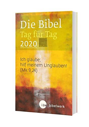 Die Bibel Tag für Tag 2020 / Taschenbuch: Ich glaube, hilf meinem Unglauben(Mk 9,24)