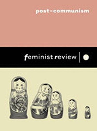 Post-Communism: Issue 76: Women's Lives in Transition (Feminist Review)
