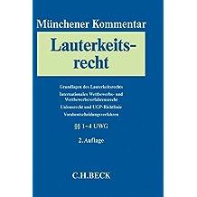 Münchener Kommentar zum Lauterkeitsrecht  Bd. 1: Grundlagen des Lauterkeitsrechts. Internationales Wettbewerbs- und Wettbewerbsverfahrensrecht. Das ... Vorabentscheidungsverfahren. §§ 1-4 UWG