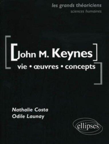 John Maynard Keynes vie oeuvres concepts les grands théoriciens sciences économiques & sociales