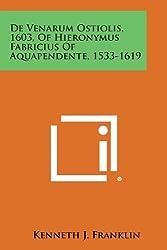 de Venarum Ostiolis, 1603, of Hieronymus Fabricius of Aquapendente, 1533-1619