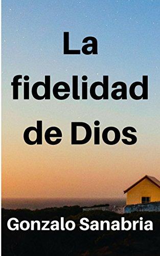 La fidelidad de Dios: Puedes confiar en Dios, él cumple sus promesas