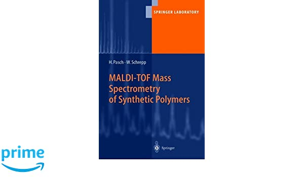 MALDI-TOF Mass Spectrometry of Synthetic Polymers (Springer Laboratory)