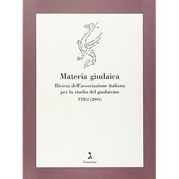 Materia Giudaica. Rivista Dell'associazione Italiana Per Lo Studio Del Giudaismo (2003)