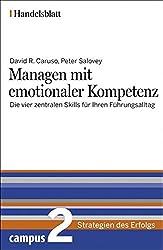 Managen mit emotionaler Kompetenz - Handelsblatt: Die vier zentralen Skills für Ihren Führungsalltag (Handelsblatt - Strategien des Erfolgs)