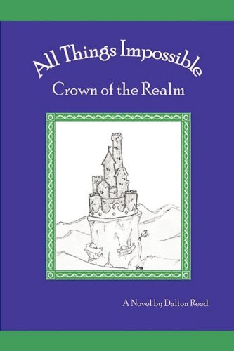 All Things Impossible: Crown of the Realm