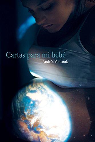 Cartas para mi Bebe eBook: Andres Vancook: Amazon.es: Tienda ...