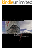 Lost In Juarez (A Government Conspiracy Thriller)