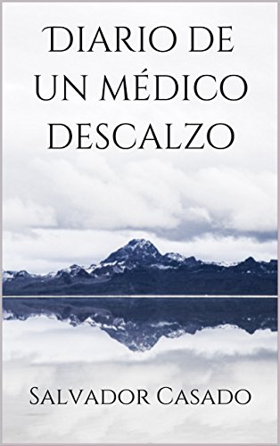 Diario de un médico descalzo por Salvador Casado Buendía