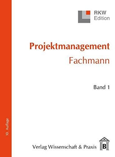 Projektmanagement - Fachmann (RKW-Edition)