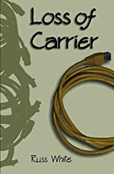 Loss of Carrier by Russ White (2009-10-27)