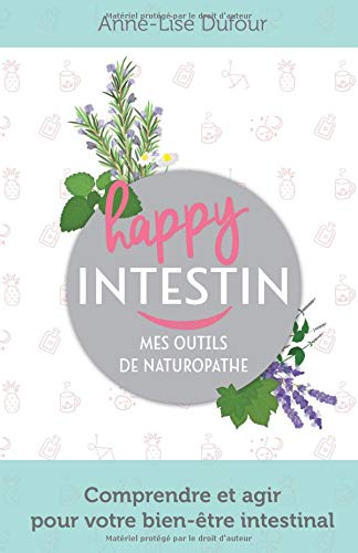 Happy Intestin: Mes outils de naturopathe