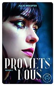 Promets-nous - saison 1 par Julie Bradfer