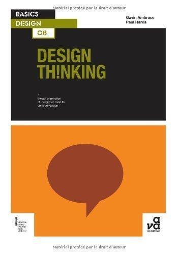 by Ambrose, Gavin, Harris, Paul Basics Design 08: Design Thinking (2009) Paperback