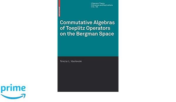 Commutative algebras of Toeplitz operators on the Bergman space book download