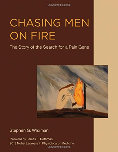 Chasing Men on Fire: The Story of the Search for a Pain Gene (Mit Press)