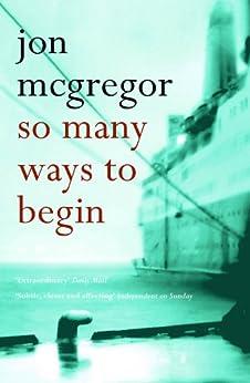 So Many Ways to Begin by [McGregor, Jon]