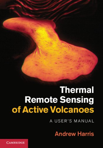 Thermal Remote Sensing of Active Volcanoes: A User's Manual (English Edition) -