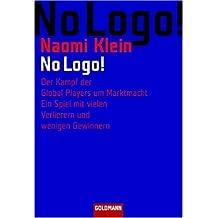 No Logo! Der Kampf der Global Players um Marktmacht - Ein Spiel mit vielen Verlierern und wenigen Gewinnern von Klein. Naomi (2005) Taschenbuch
