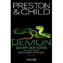 Demon – Sumpf der Toten: Ein neuer Fall für Special Agent Pendergast (Ein Fall für Special Agent Pendergast)