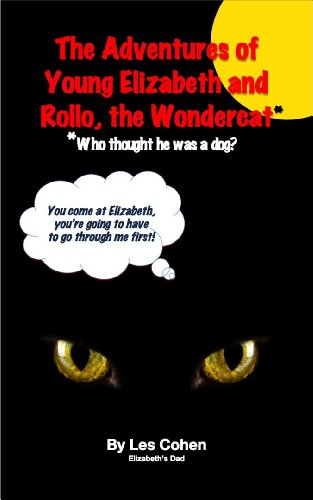 The Adventures of Young Elizabeth and Rollo, the Wondercat* (*Who thought he was a dog?) (English Edition) (Grad Rollo)