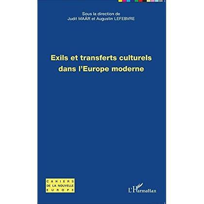 Exils et transferts culturels dans l'Europe moderne (Cahiers de la Nouvelle Europe t. 21)