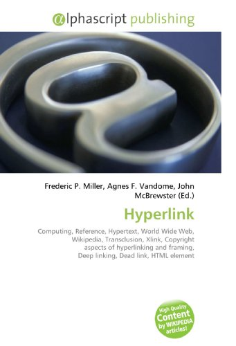 Hyperlink: Computing, Reference, Hypertext, World Wide Web, Wikipedia, Transclusion, Xlink, Copyright aspects of hyperlinking and framing, Deep linking, Dead link, HTML element