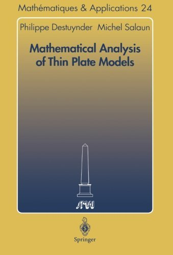Mathematical Analysis of Thin Plate Models (Math????matiques et Applications) by Philippe Destuynder (1996-07-26)