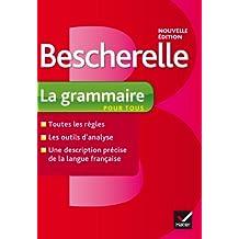 Bescherelle La grammaire pour tous: Ouvrage de référence sur la grammaire française