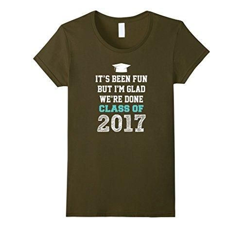 its-been-fun-but-im-glad-were-done-class-of-2017-shirt-damen-gre-l-olivgrn