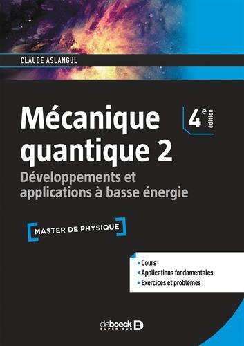 Mécanique quantique : Tome 2, Développements et applications à basse énergie