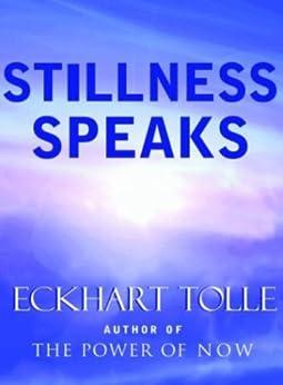 Stillness Speaks by [Tolle, Eckhart]