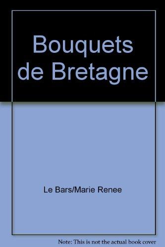 Bouquets de Bretagne par Le Bars Marie Renee