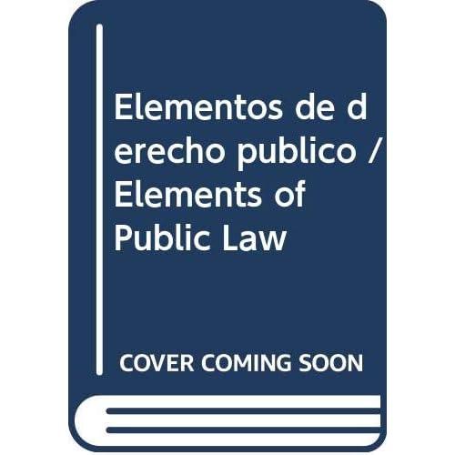 Elementos de derecho publico / Elements of Public Law