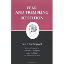 Kierkegaard's Writings, VI: Fear and Trembling/Repetition: Fear and Trembling/ Repetition v. 6