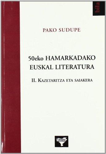 50eko Hamarkadako Euskal Literatura 2 - Kazetaritza Eta Saiakera (Bila) por Pako Sudupe