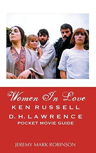 WOMEN IN LOVE: KEN RUSSELL: D.H. LAWRENCE: POCKET MOVIE GUIDE por Jeremy Mark Robinson
