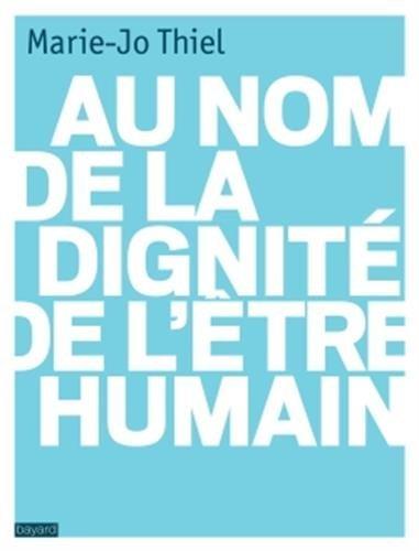 AU NOM DE LA DIGNIT DE L'TRE HUMAIN